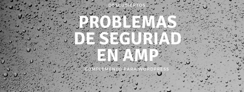 AMP problemas de seguriad